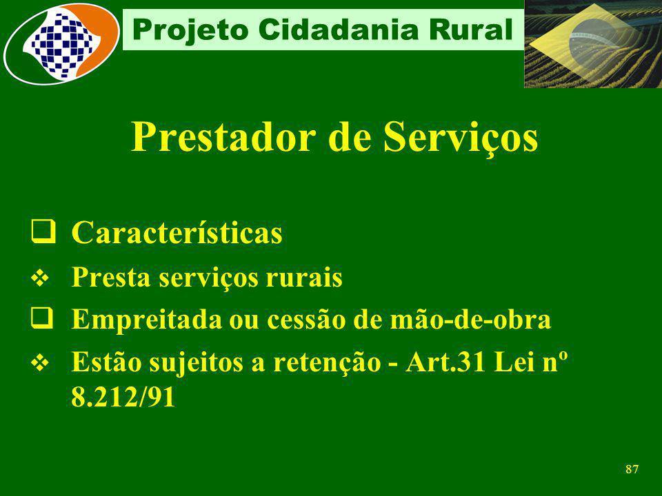 Características Prestador de Serviços Presta serviços rurais