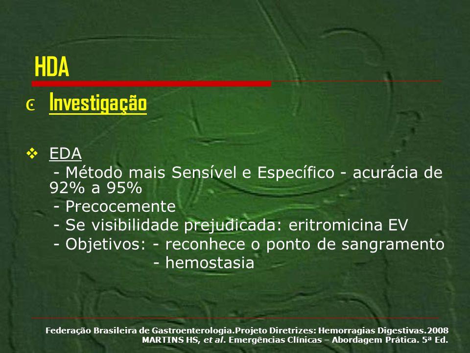 HDA Investigação. EDA. - Método mais Sensível e Específico - acurácia de 92% a 95% - Precocemente.
