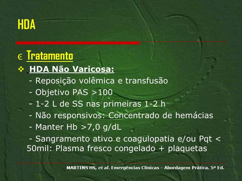 HDA Tratamento HDA Não Varicosa: - Reposição volêmica e transfusão