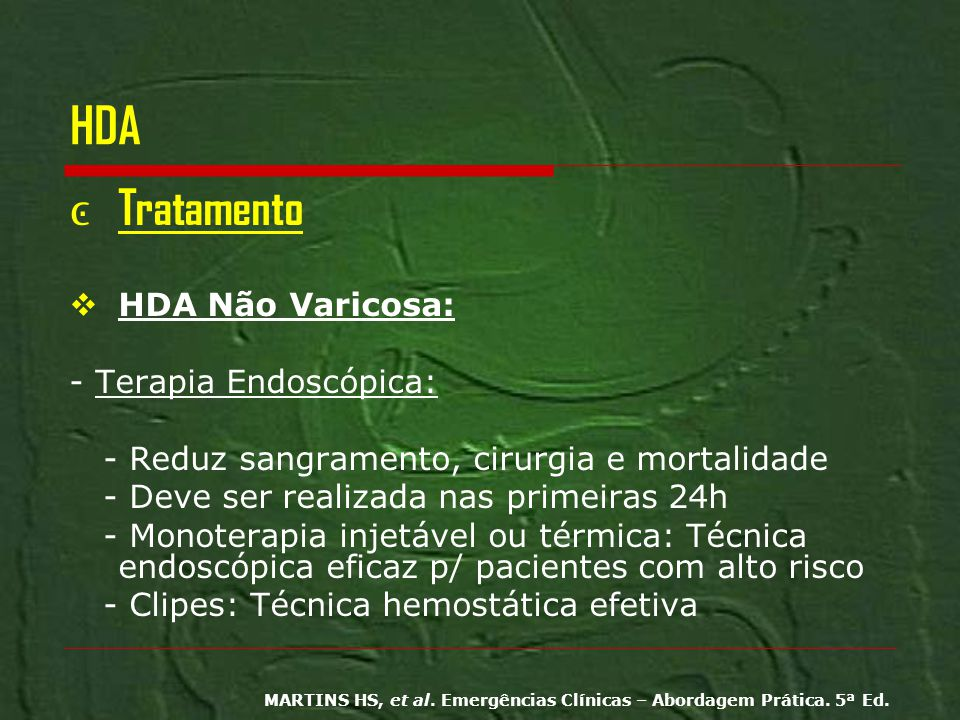 HDA Tratamento HDA Não Varicosa: - Terapia Endoscópica: