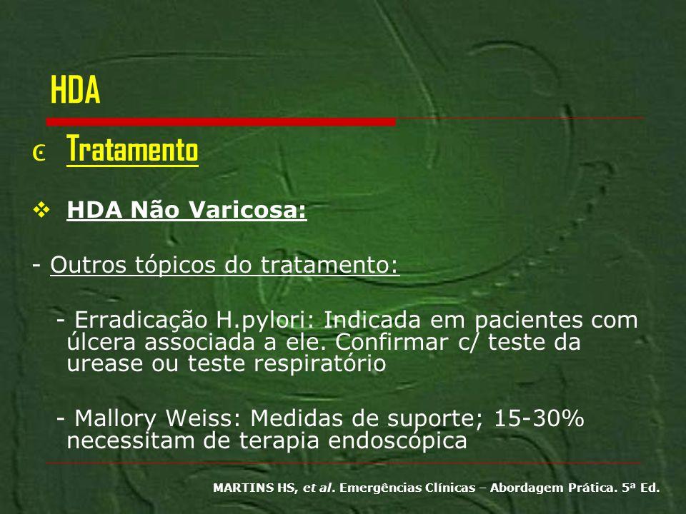 HDA Tratamento HDA Não Varicosa: - Outros tópicos do tratamento: