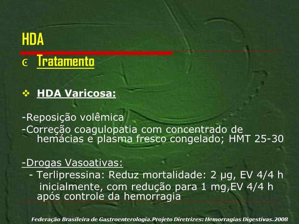 HDA Tratamento HDA Varicosa: -Reposição volêmica