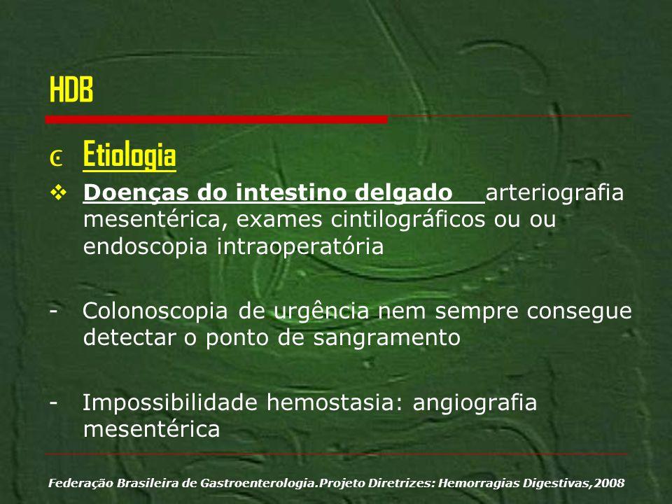 HDB Etiologia. Doenças do intestino delgado arteriografia mesentérica, exames cintilográficos ou ou endoscopia intraoperatória.