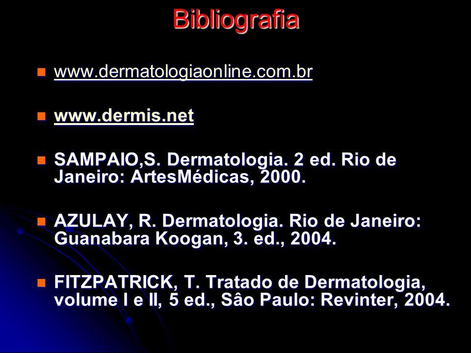 Bibliografia www.dermatologiaonline.com.br www.dermis.net