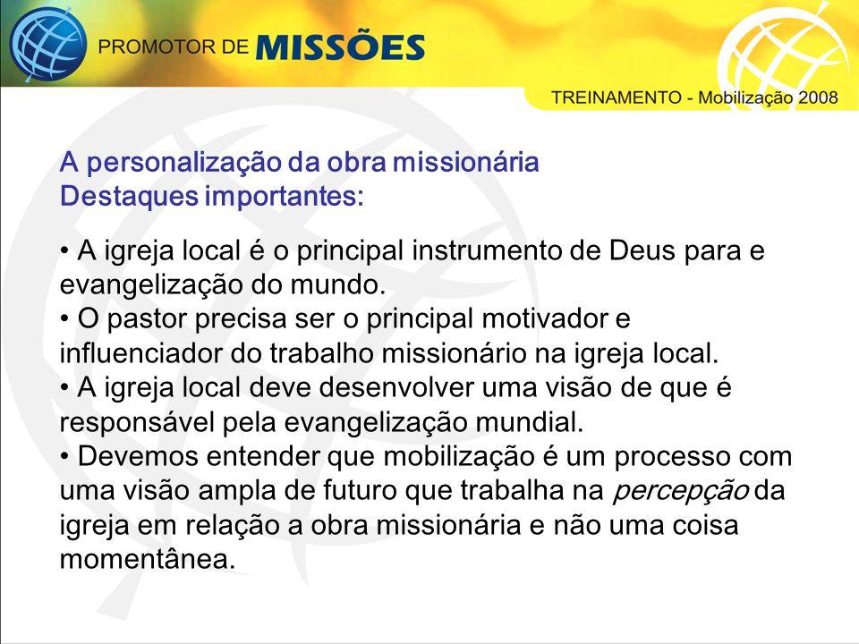 A personalização da obra missionária