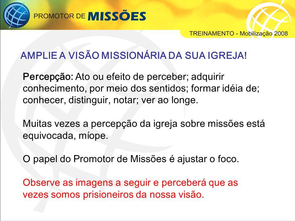 AMPLIE A VISÃO MISSIONÁRIA DA SUA IGREJA!