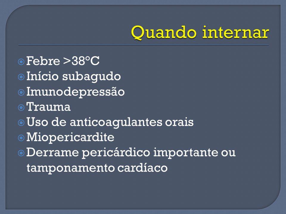 Quando internar Febre >38°C Início subagudo Imunodepressão Trauma