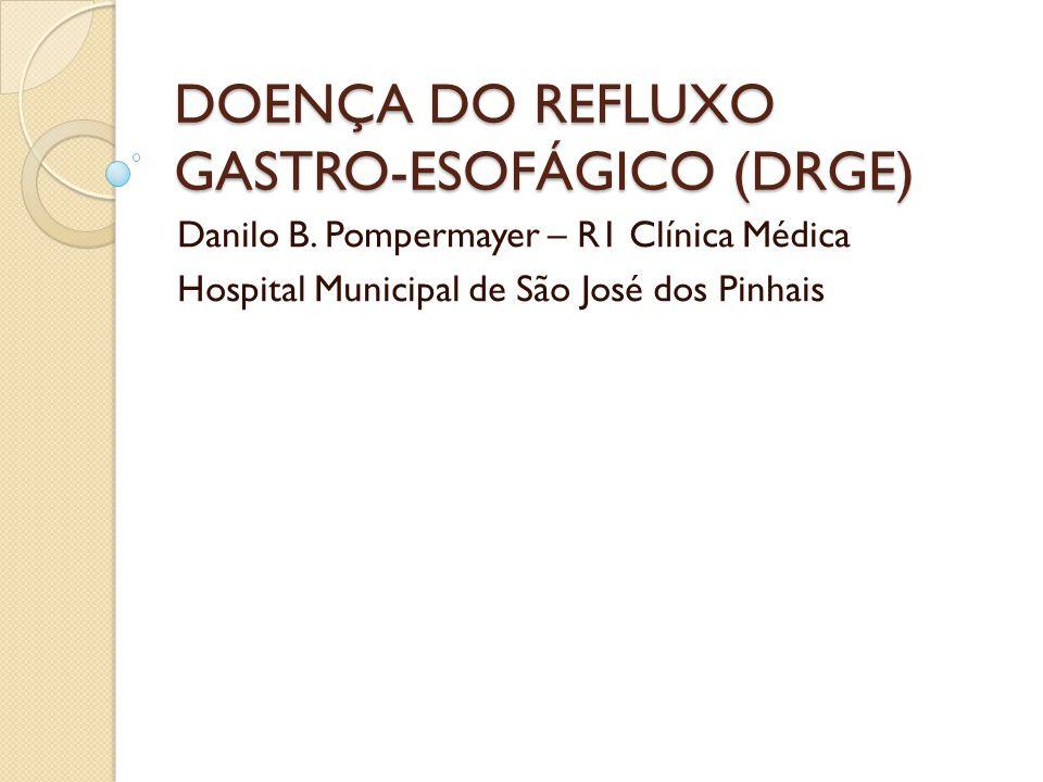 DOENÇA DO REFLUXO GASTRO-ESOFÁGICO (DRGE)