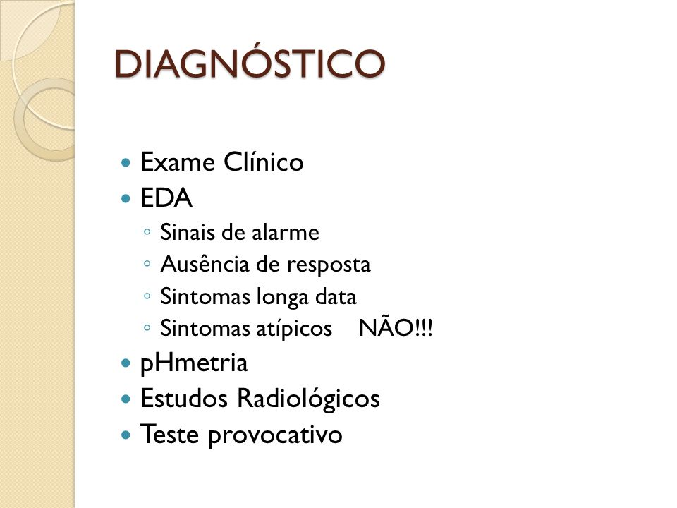 DIAGNÓSTICO Exame Clínico EDA pHmetria Estudos Radiológicos