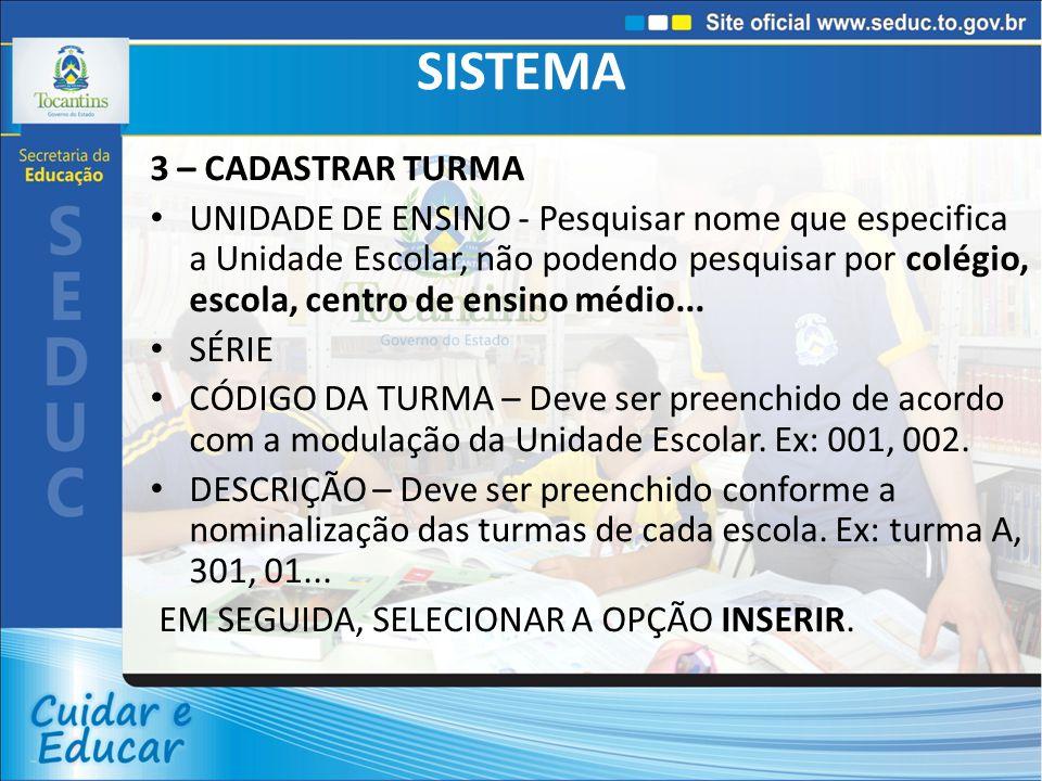 SISTEMA 3 – CADASTRAR TURMA