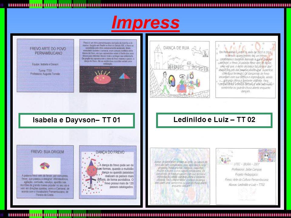 Impress Isabela e Dayvson– TT 01 Ledinildo e Luiz – TT 02