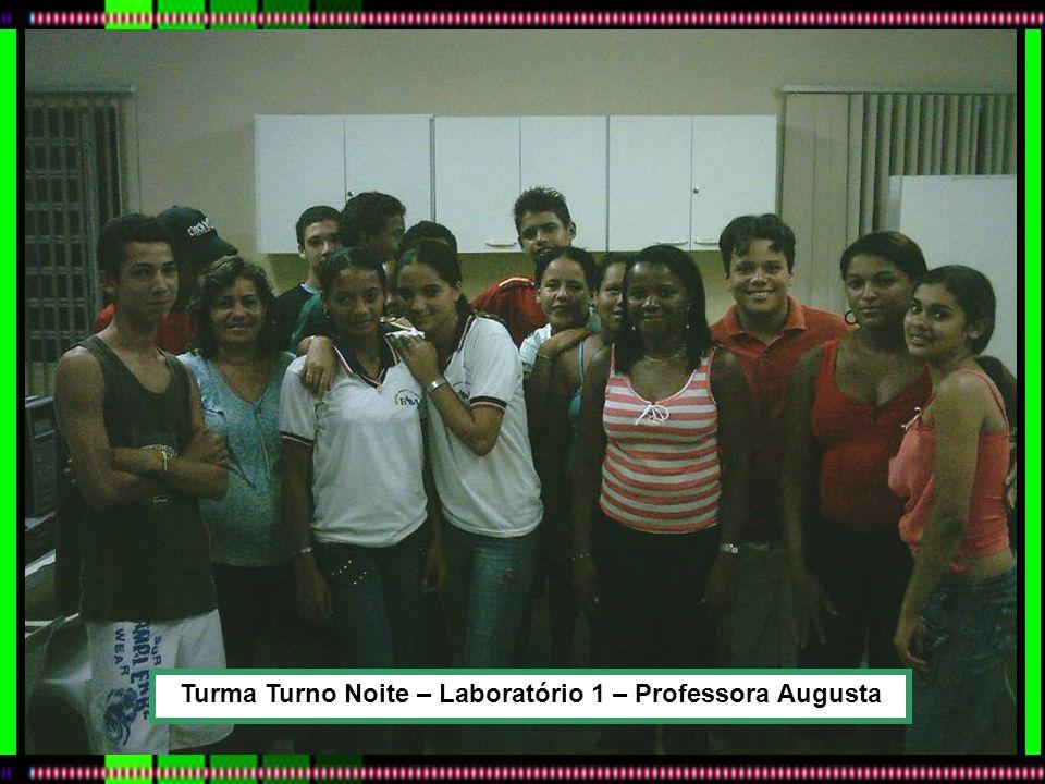 Turma Turno Noite – Laboratório 1 – Professora Augusta