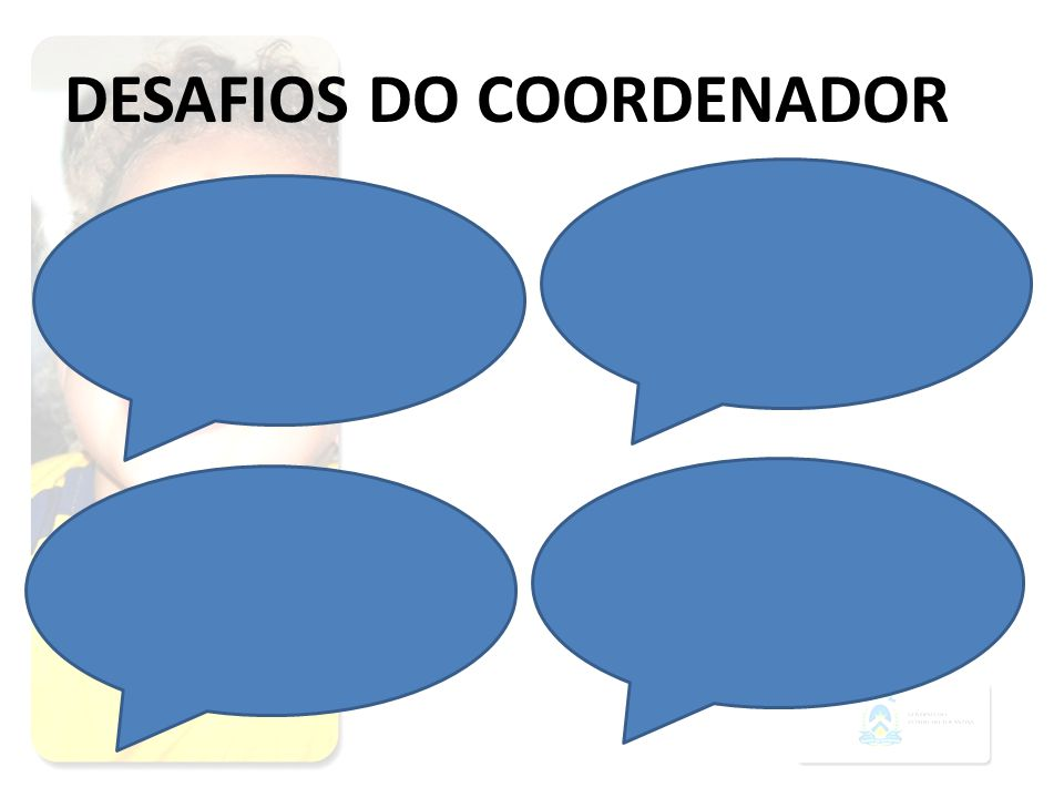 DESAFIOS DO COORDENADOR