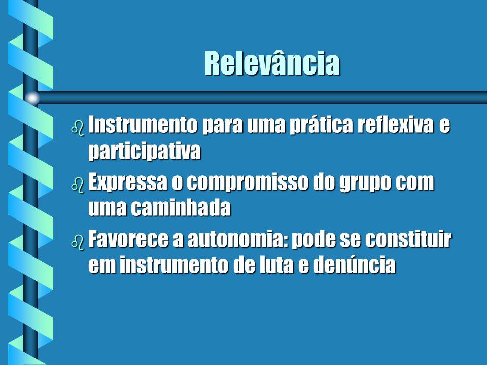 Relevância Instrumento para uma prática reflexiva e participativa