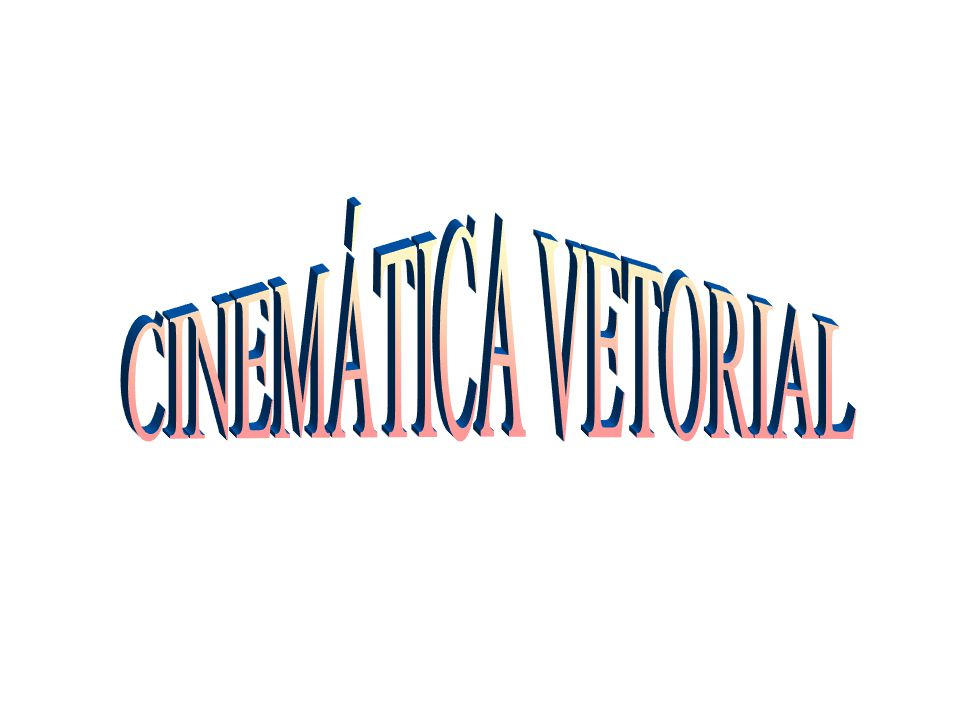 CINEMÁTICA VETORIAL