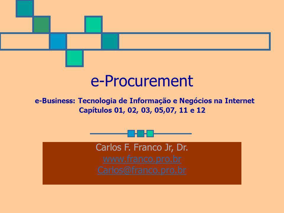 e-Procurement e-Business: Tecnologia de Informação e Negócios na Internet Capítulos 01, 02, 03, 05,07, 11 e 12