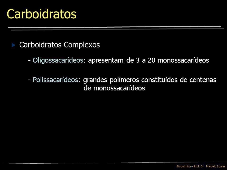 Carboidratos Carboidratos Complexos