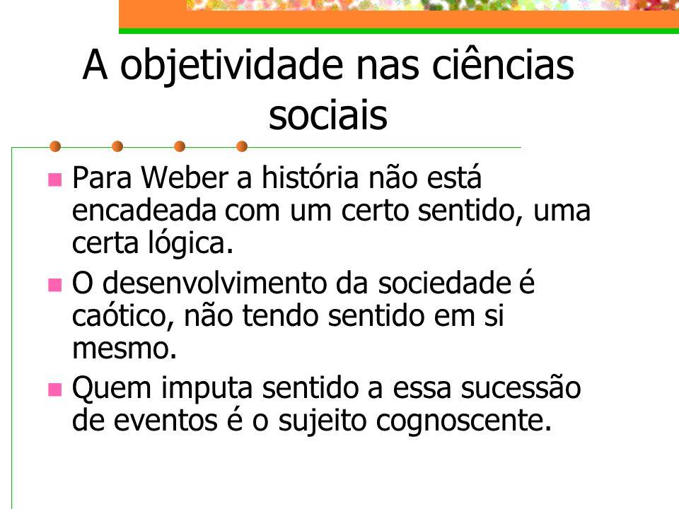 A objetividade nas ciências sociais
