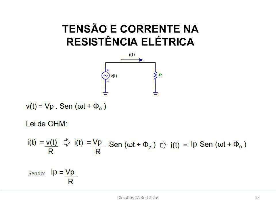 TENSÃO E CORRENTE NA RESISTÊNCIA ELÉTRICA