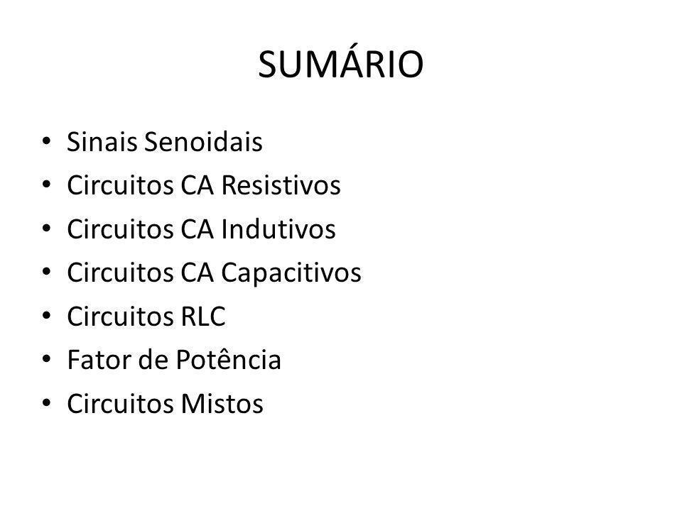 SUMÁRIO Sinais Senoidais Circuitos CA Resistivos