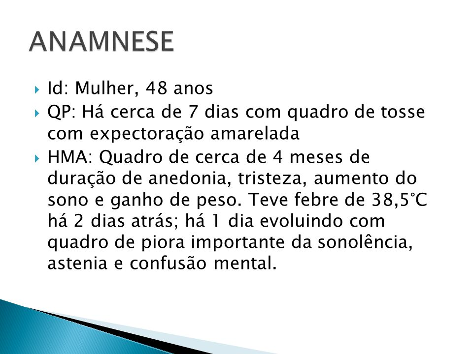 ANAMNESE Id: Mulher, 48 anos