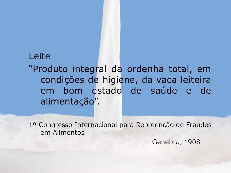 Leite Produto integral da ordenha total, em condições de higiene, da vaca leiteira em bom estado de saúde e de alimentação .