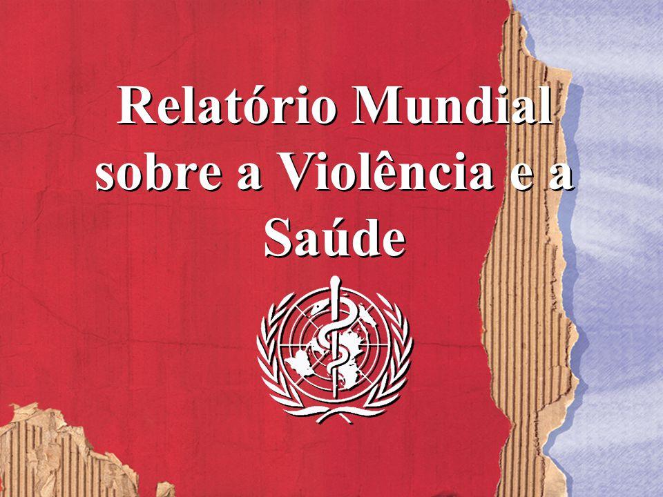 Relatório Mundial sobre a Violência e a Saúde