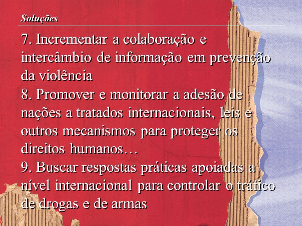 Soluções 7. Incrementar a colaboração e intercâmbio de informação em prevenção da violência.