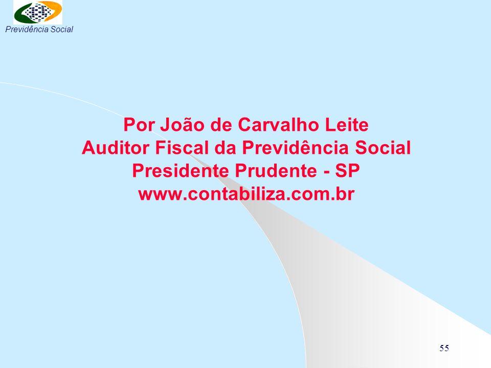 Por João de Carvalho Leite Auditor Fiscal da Previdência Social