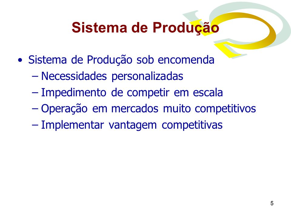 Sistema de Produção Sistema de Produção sob encomenda