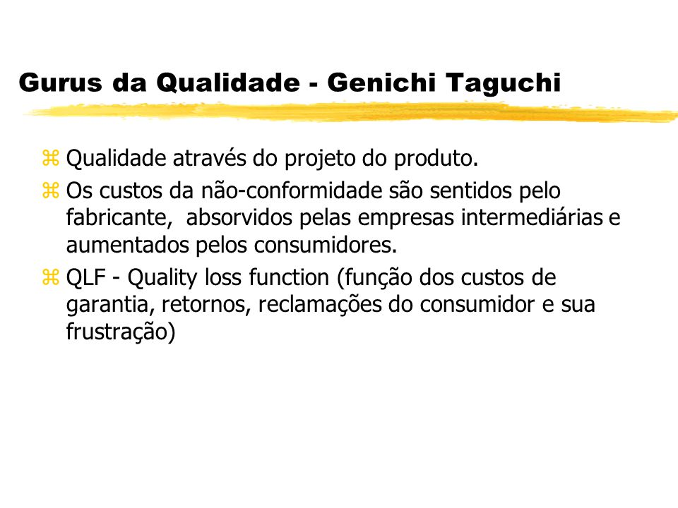 Gurus da Qualidade - Genichi Taguchi
