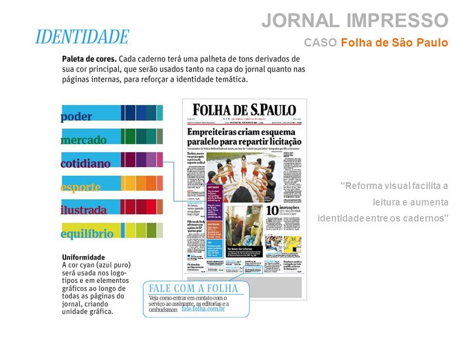 JORNAL IMPRESSO CASO Folha de São Paulo Reforma visual facilita a