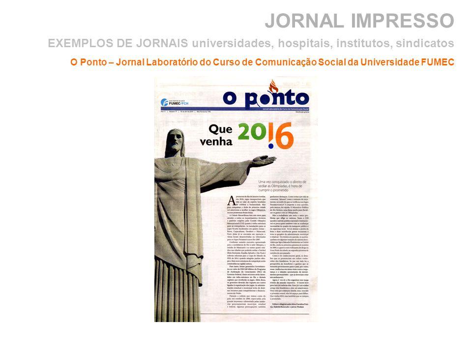 JORNAL IMPRESSO EXEMPLOS DE JORNAIS universidades, hospitais, institutos, sindicatos.