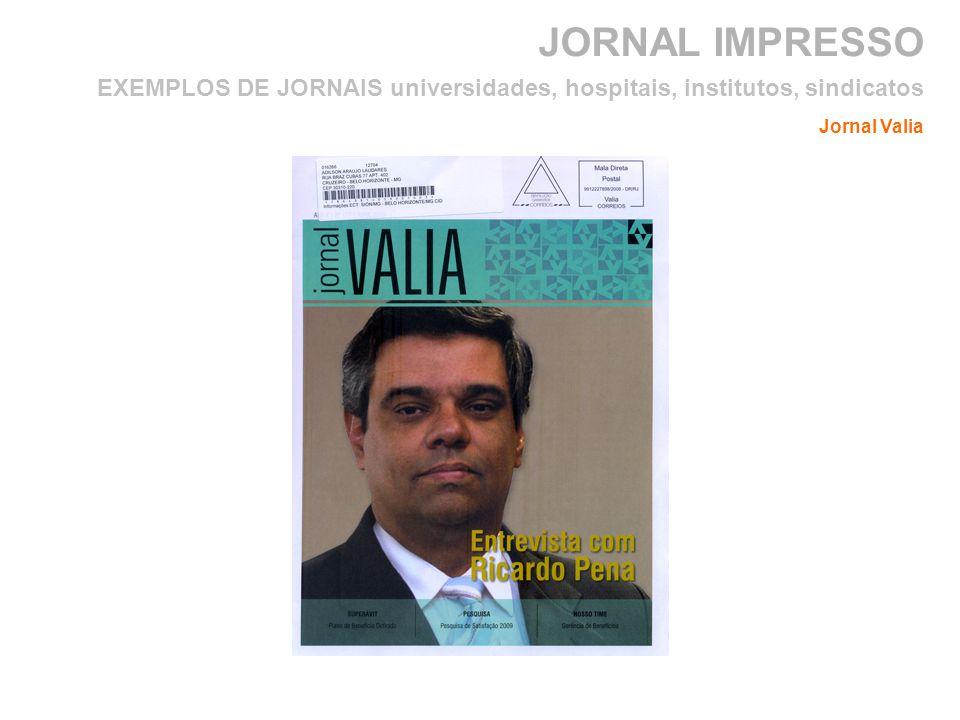 JORNAL IMPRESSO EXEMPLOS DE JORNAIS universidades, hospitais, institutos, sindicatos Jornal Valia