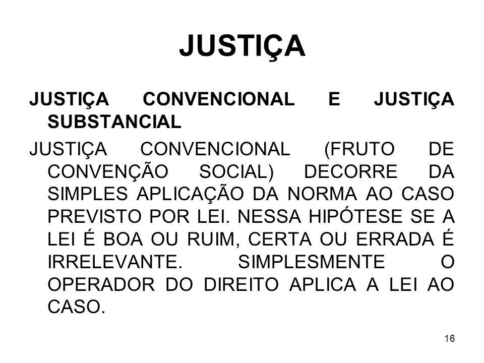 JUSTIÇA JUSTIÇA CONVENCIONAL E JUSTIÇA SUBSTANCIAL