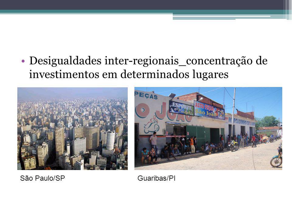 Desigualdades inter-regionais_concentração de investimentos em determinados lugares
