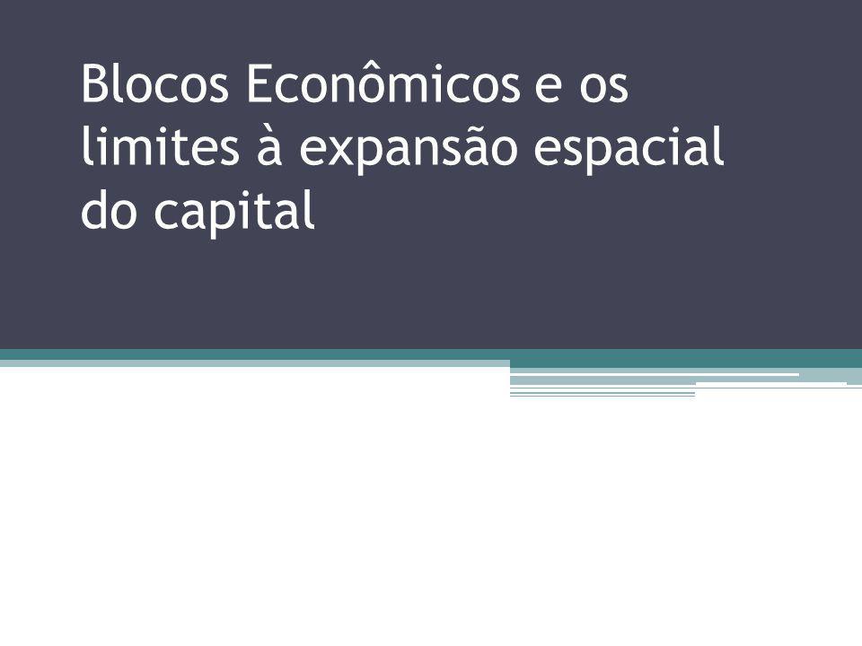 Blocos Econômicos e os limites à expansão espacial do capital