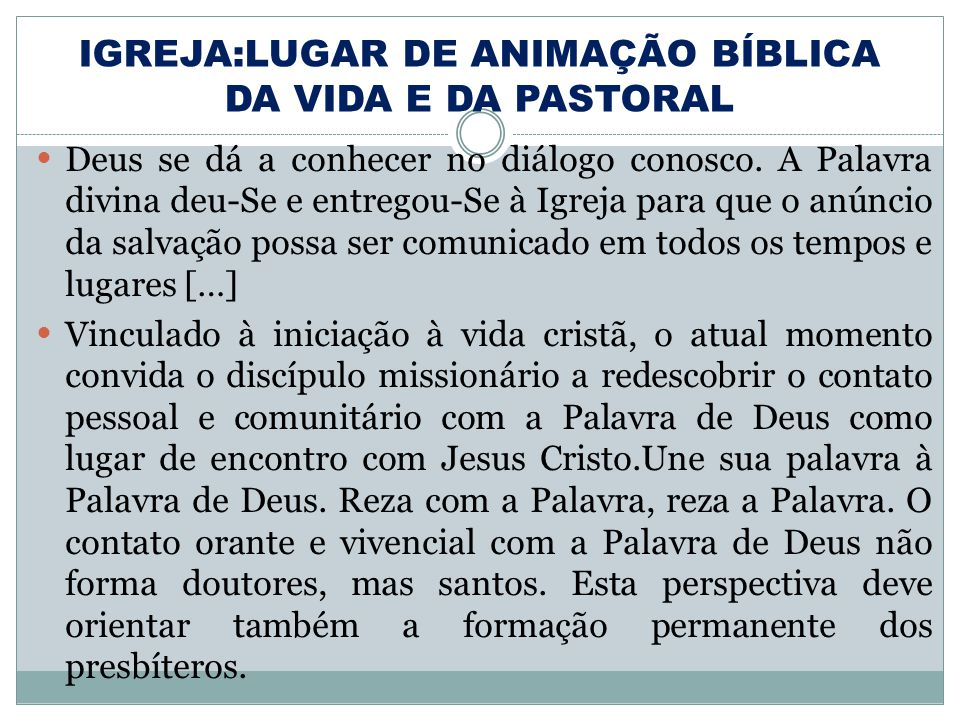 IGREJA:LUGAR DE ANIMAÇÃO BÍBLICA DA VIDA E DA PASTORAL