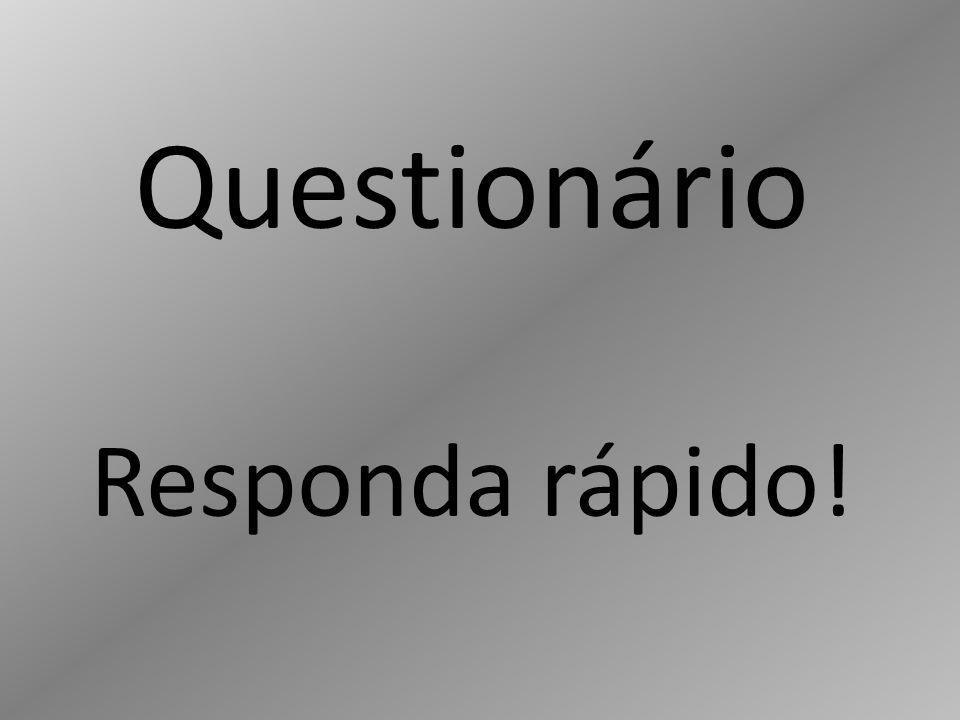 Questionário Responda rápido!
