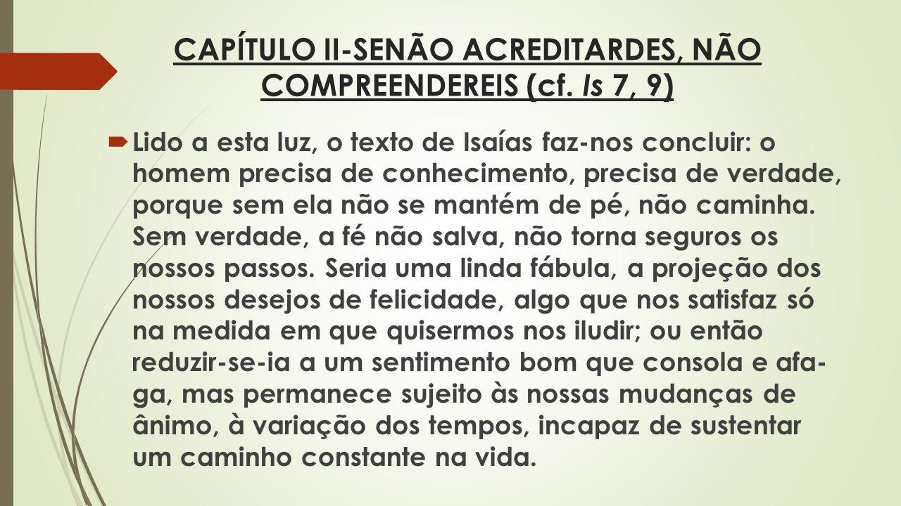 CAPÍTULO II-SENÃO ACREDITARDES, NÃO COMPREENDEREIS (cf. Is 7, 9)