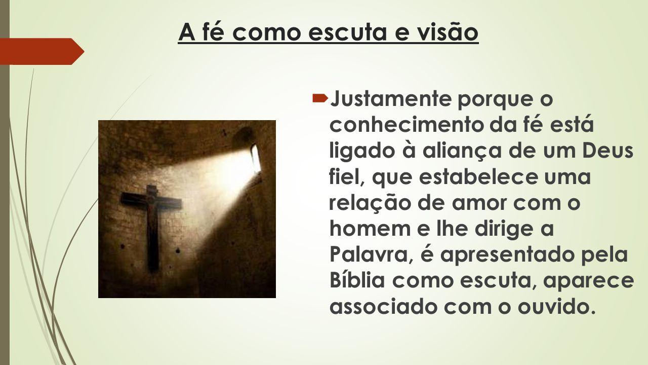 A fé como escuta e visão