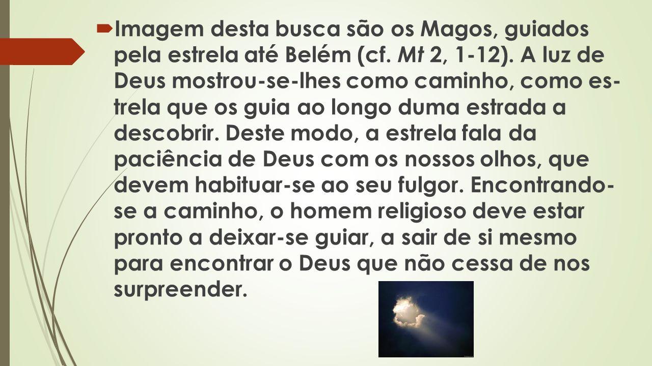 Imagem desta busca são os Magos, guiados pela estrela até Belém (cf