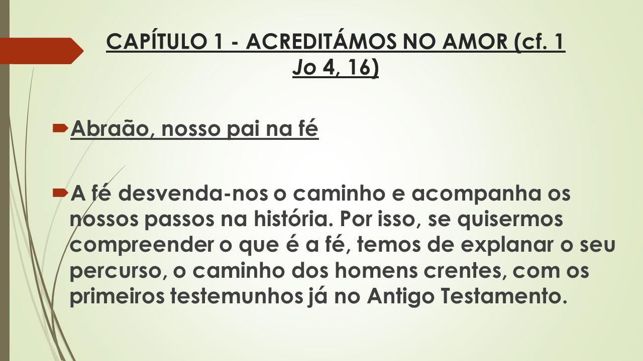 CAPÍTULO 1 - ACREDITÁMOS NO AMOR (cf. 1 Jo 4, 16)