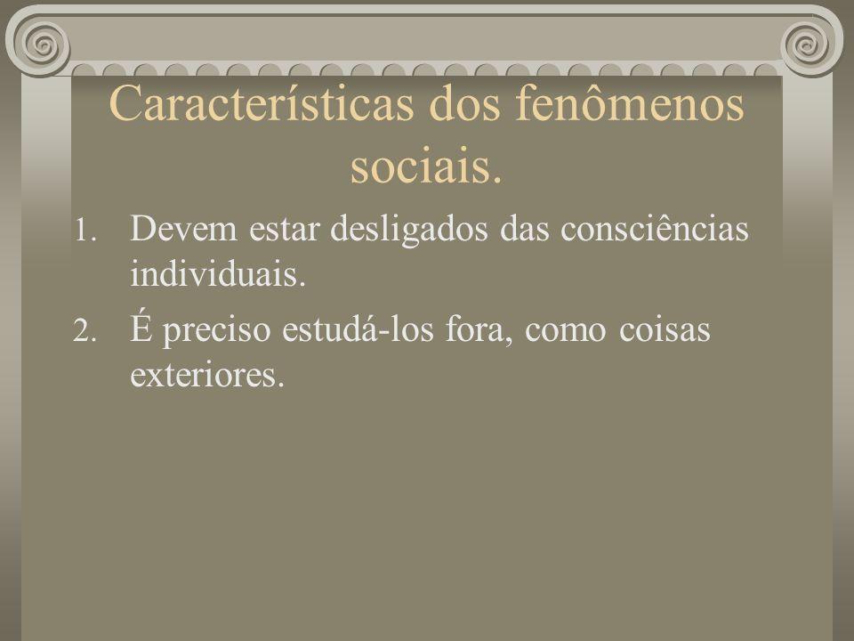 Características dos fenômenos sociais.