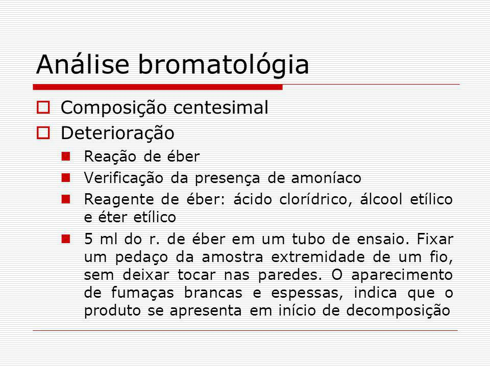 Análise bromatológia Composição centesimal Deterioração Reação de éber