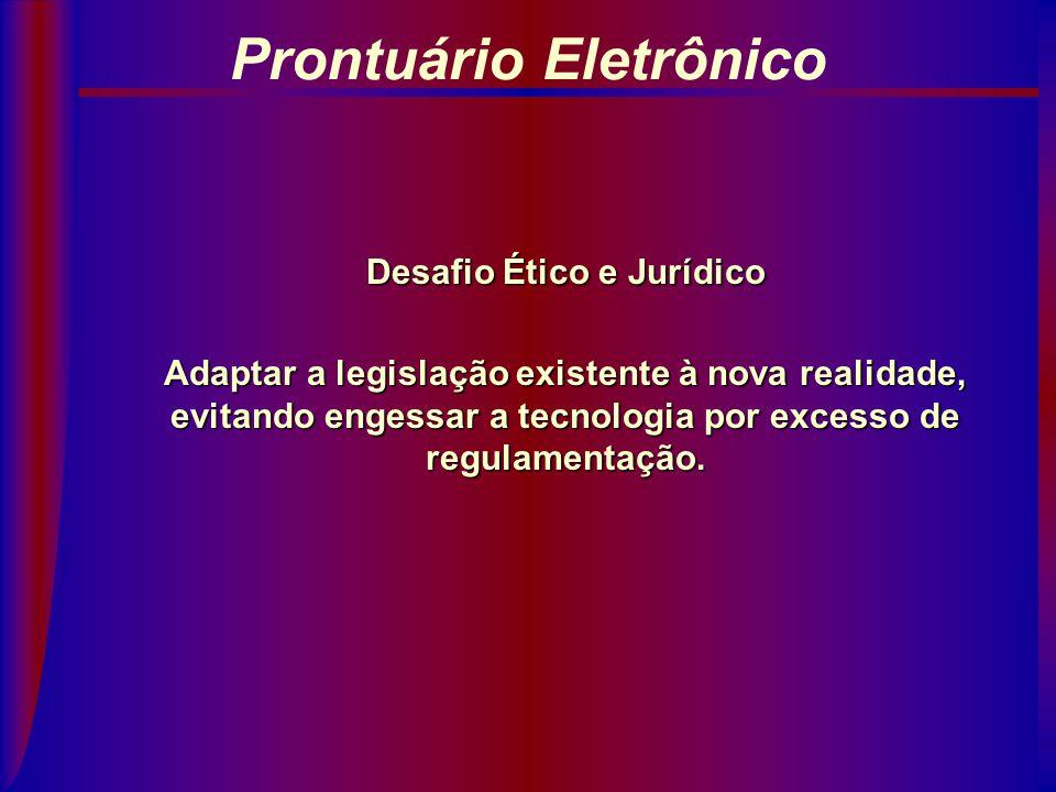 Prontuário Eletrônico Desafio Ético e Jurídico