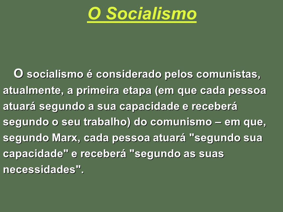 O Socialismo O socialismo é considerado pelos comunistas,