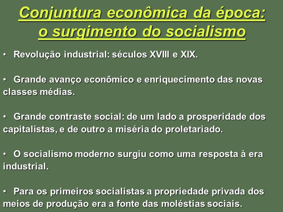 Conjuntura econômica da época: o surgimento do socialismo