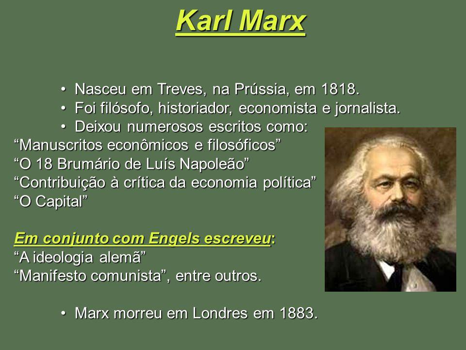 Karl Marx Nasceu em Treves, na Prússia, em 1818.