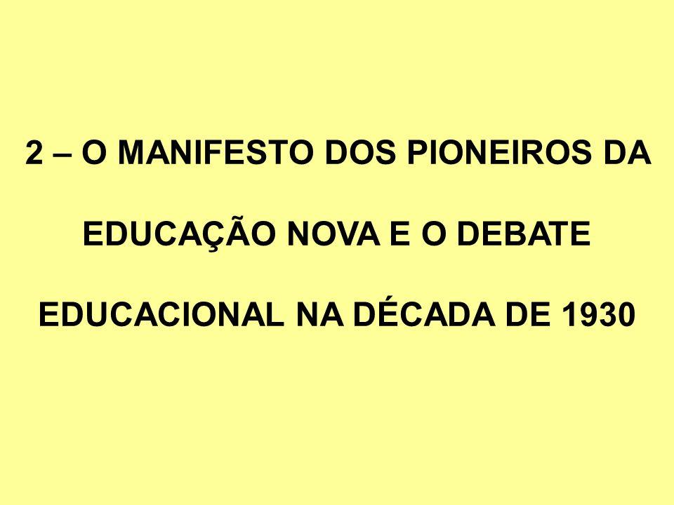 2 – O MANIFESTO DOS PIONEIROS DA EDUCAÇÃO NOVA E O DEBATE EDUCACIONAL NA DÉCADA DE 1930